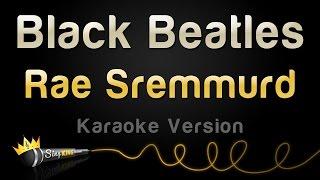 Download Rae Sremmurd - Black Beatles (Karaoke Version) Video