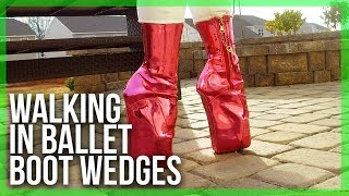 Download BALLET BOOT Wedges - Walking in them | Refuse To Be Usual Video