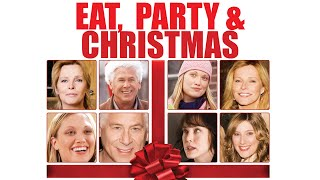 Download Eat Party and Christmas - Full Movie Video