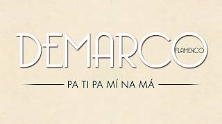 Download Demarco Flamenco - Pa Ti Pa Mí Na Má Video