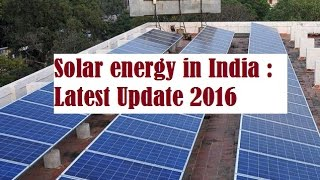 Download Solar energy in India : Latest Update 2016 Video