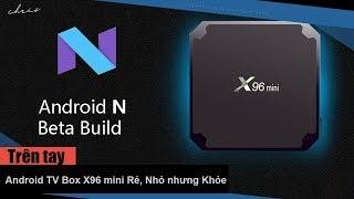Download Trên tay Android TV Box X96 mini Rẻ, Nhỏ nhưng Khỏe Video