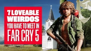 Download 7 Loveable Weirdos You Have To Meet in Far Cry 5 - Far Cry 5 Gameplay Video