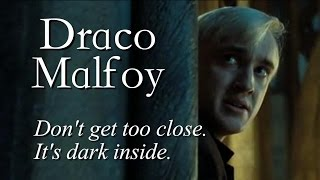 Download Draco Malfoy | don't get too close, it's dark inside Video