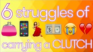 Download 👛 6 Struggles of Carrying a CLUTCH 👛 Video