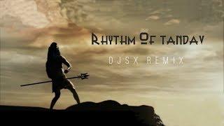 Download RHYTHM OF TANDAV [DJSX REMIX] Video