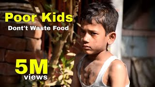 Download Don't waste food- think Before you waste food -poor kids short film- Most heart touching video Video