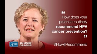 Download Dr. Humiston Discusses How Her Office Routinely Recommends HPV Vaccine Video
