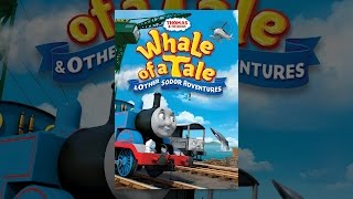 Download Thomas & Friends: Whale of a Tale & Other Sodor Adventures Video