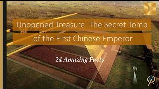 Download Unopened Treasure: The Secret Tomb of the First Chinese Emperor - 24 Amazing Facts Video