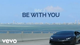 Download Ray J - Be with You Video