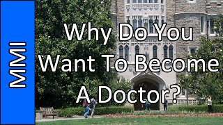 Download ″Why Do You Want To Become A Doctor″ - Medical School MMI Practice Question #13 (2015) Video