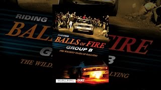 Download Riding Balls of Fire - Group B the Wildest Years of Rallying Video