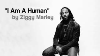 Download ″I Am A Human″ by Ziggy Marley (2017) Video