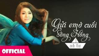 Download Gửi Em Ở Cuối Sông Hồng - Anh Thơ ft Việt Hoàn Video