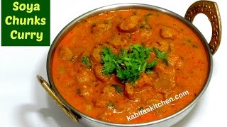 Download Soya Chunks Curry Recipe | Restaurant Style Soya Chunks Curry | Soya Chunks recipe by kabitaskitchen Video