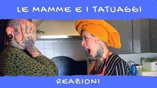 Download LE MAMME e i TATUAGGI (REAZIONI) Video