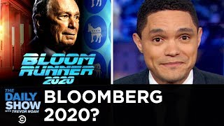 Download Bloomberg's Belated 2020 Bid | The Daily Show Video