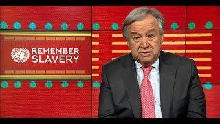 Download Mensaje de António Guterres en recuerdo de la esclavitud Video