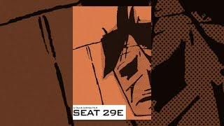 Download Seat 29E Video