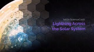 Download NASA ScienceCasts Lightning Across the Solar System Video