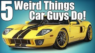 Download 5 Weird Things Car Enthusiasts Do! Video