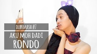 Download AKU MOH DADI RONDO - DUBSMASH #7 Video