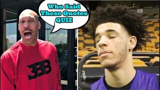 Download LAVAR BALL or LONZO BALL? - GUESS Who Said These Interview Quotes QUIZ Video