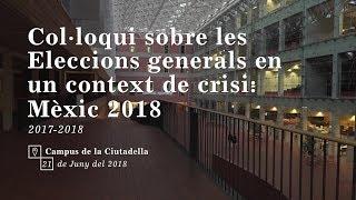 Download Col·loqui sobre les Eleccions generals en un context de crisi: Mèxic 2018 Video