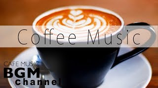 Download Coffee Music - Smooth Jazz & Relaxing Bossa Nova Music - Cafe Music For Work, Study Video