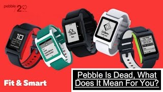 Download Pebble Has Been Acquired By Fitbit, What Does It Mean For You? Video