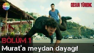 Download Cesur Yürek 1.Bölüm | Murat'a meydan dayağı! Video