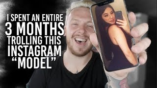 Download I SPENT 3 MONTHS TROLLING AN INSTAGRAM MODEL Video