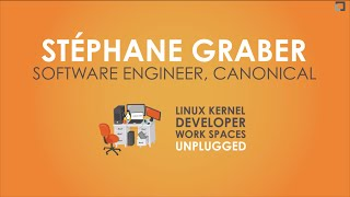 Download Linux Kernel Developer Work Spaces: Stephane Graber Video