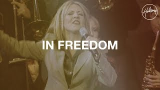 Download In Freedom - Hillsong Worship Video