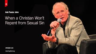 Download When a Christian Won't Repent from Sexual Sin // Ask Pastor John Video