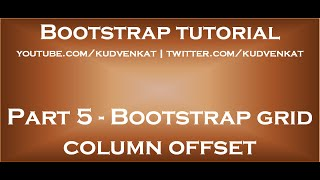 Download Bootstrap grid column offset Video