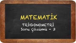 Download TRİGONOMETRİ - SORU ÇÖZÜMÜ 3 Video