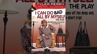 Download Tyler Perry's I Can Do Bad All By Myself: The Play Video