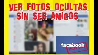 Download Cómo VER fotos de Facebook Privadas sin ser amigo 2018 Video