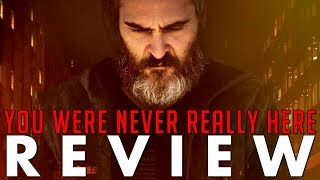 Download Distubring Dread - You Were Never Really Here (2018) Movie Review Video