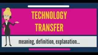 Download What is TECHNOLOGY TRANSFER? What does TECHNOLOGY TRANSFER mean? TECHNOLOGY TRANSFER meaning Video