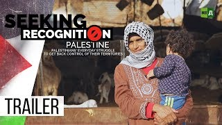 Download Seeking Recognition: Palestine. Everyday struggle to get back control of their territories (Trailer) Video