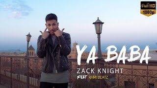 Download Zack Knight ft Rami Beatz - Ya Baba Video