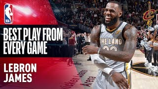Download LeBron James' BEST PLAY from EVERY GAME (2017-2018) Video