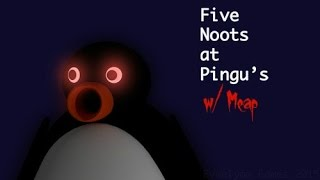 Download Pizza Feet! - Five Noots (Nights) at Pingu's Video