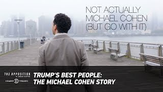 Download Trump's Best People: The Michael Cohen Story - The Opposition w/ Jordan Klepper Video