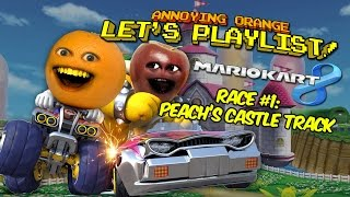 Download Annoying Orange LET'S PLAYLIST! Mario Kart 8 - Race #1: PEACH'S CASTLE TRACK Video