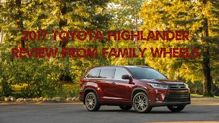 Download 2017 Toyota Highlander review from Family Wheels Video