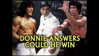 Download Donnie Yen Asked Could he Beat Jackie Chan or Bruce Lee in Fight Video
